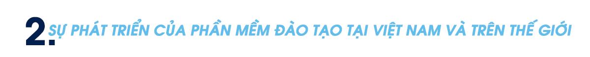Đào tạo trực tuyến trên nền tảng đám mây – Xu hướng quản lý đào tạo của doanh nghiệp trong cuộc Cách mạng Chuyển đổi số-2