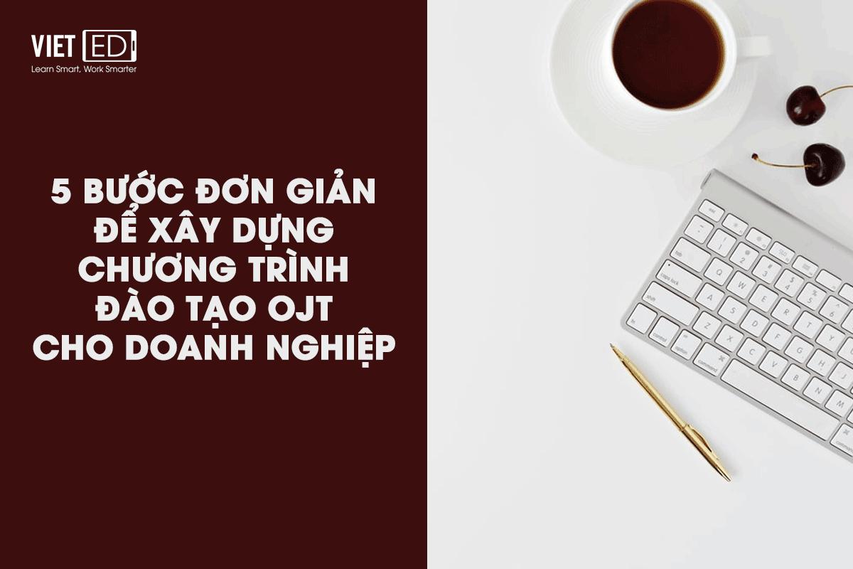 5-buoc-don-gian-de-xay-dung-chuong-trinh-dao-tao-OJY-cho-doanh-nghiep