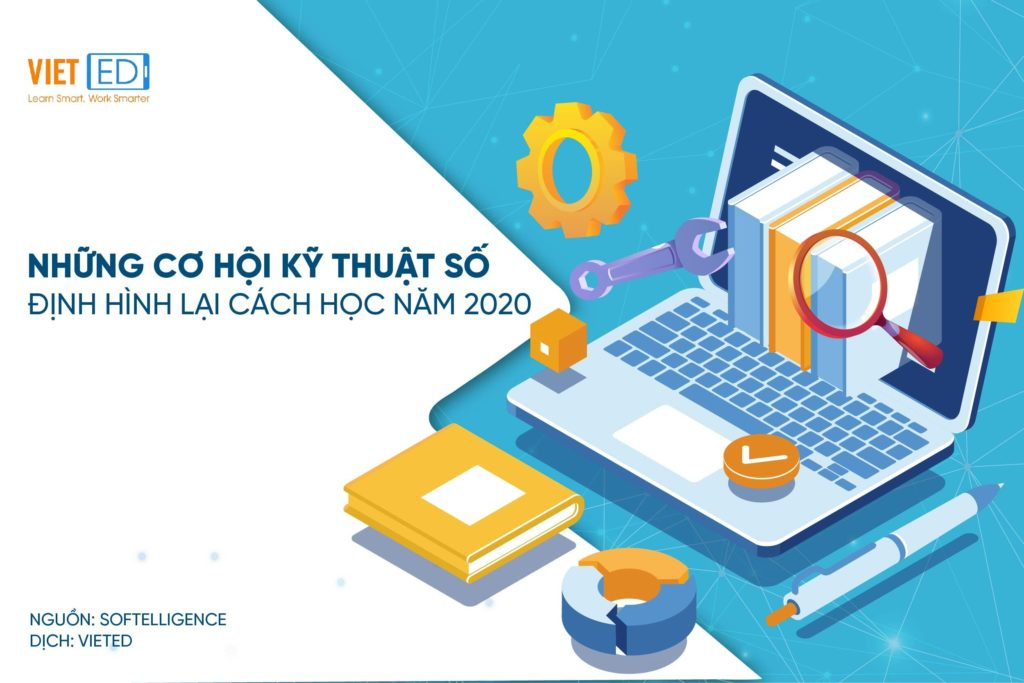 VietED-Nhung-co-hoi-ky-thuat-so-dinh-hinh-lai-cach-hoc-nam-2020