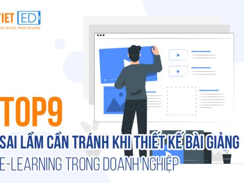 Top 9 sai lầm cần tránh khi thiết kế bài giảng e-learning trong doanh nghiệp