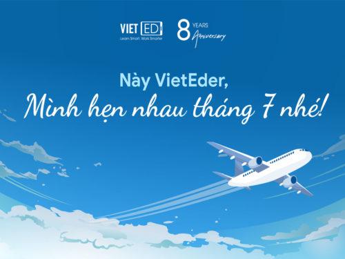 Này VietEder, mình hẹn nhau tháng 7 nhé!